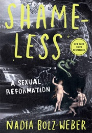 Shameless: A Sexual Reformation (Nadia Bolz-Weber)