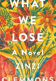 What We Lose (Zinzi Clemmons)