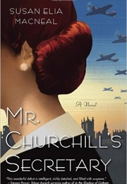 Mr. Churchill's Secretary (Susan Elia Macneal)