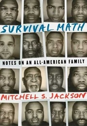 Survival Math: Notes on an All-American Family (Mitchell S. Jackson)