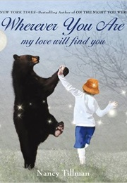 Wherever You Are: My Love Will Find You (Nancy Tillman)