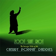 Zoot Suit Riot - Cherry Poppin' Daddies