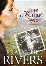 Her Mother's Hope (Francine Rivers)