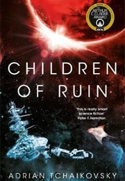 Children of Ruin (Adrian Tchaikovsky)