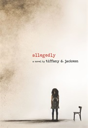 Allegedly (Tiffany D. Jackson)
