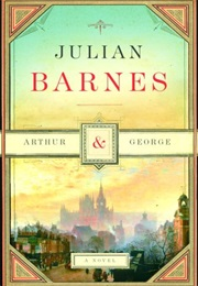 Arthur and George (Julian Barnes)