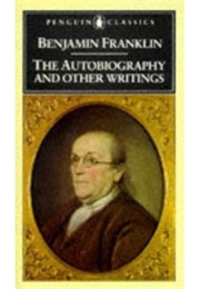 The Autobiography & Other Writings (Benjamin Franklin)