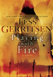 Playing With Fire (Tess Gerritsen)