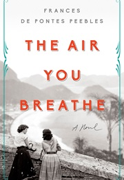 The Air You Breathe (Francis De Pontes Peebles)