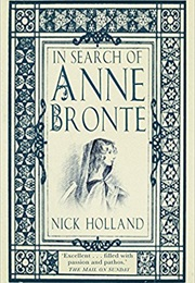 In Search of Anne Bronte (Nick Holland)