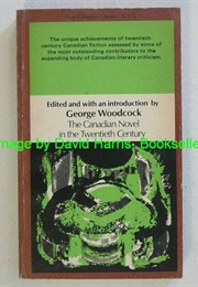 The Canadian Novel in the 20th Century (George Woodcock(Ed.))