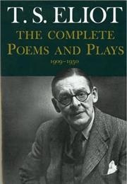 The Complete Poems and Plays (T.S. Eliot)