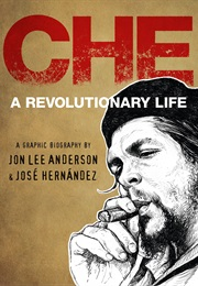 Che: A Revolutionary Life (Jon Lee Anderson and Jose Hernandez)
