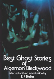 Best Ghost Stories of Algernon Blackwood (Algernon Blackwood)
