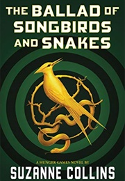 The Ballad of Songbirds and Snakes (Suzanne Collins)
