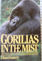 Gorillas in the Mist (Diane Fossey)