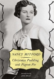 Christmas Pudding and Pigeon Pie (Nancy Mitford)