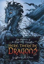 Here, There Be Dragons (James Owen)