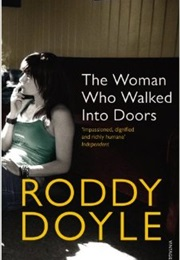 The Woman Who Walked Into Doors (Roddy Doyle)