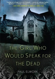 The Girl Who Would Speak for the Dead (Paul Elwork)