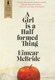 A Girl Is a Half-Formed Thing (Eimear McBride)