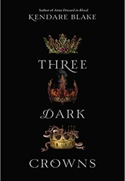 Three Dark Crowns (Kendare Blake)