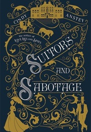 Suitors and Sabotage (Cindy Anstey)