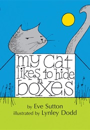 My Cat Likes to Hide in Boxes (Eve Sutton)