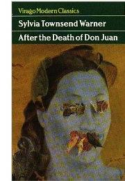 Sylvia Townsend Warner: After the Death of Don Juan