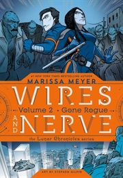 Wires and Nerves Vol. 2: Gone Rogue (Marissa Meyer)
