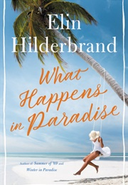 What Happens in Paradise (Elin Hilderbrand)