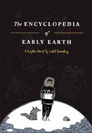 The Encyclopedia of Early Earth by Isabel Greenberg