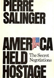 America Held Hostage: The Secret Negotiations (Pierre Salinger)