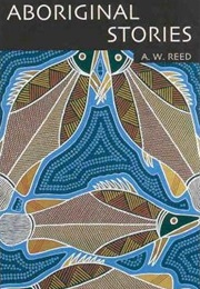 Aboriginal Stories (A. W. Reed)