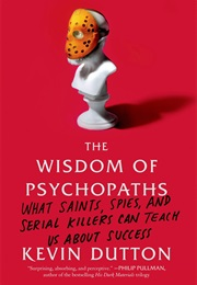 The Wisdom of Psychopaths (Kevin Dutton)