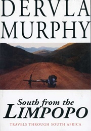 South From the Limpopo (Dervla Murphy)