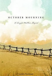 October Mourning : A Song for Matthew Shepard (Leslea Newman)