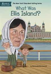 What Was Ellis Island? (Patricia Brennan Demuth)