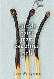 Suicide Notes From Beautiful Girls (Lynn Weingarten)