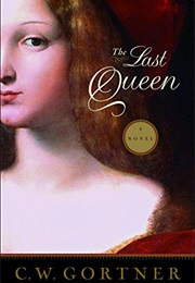 The Last Queen (C. W. Gortner)