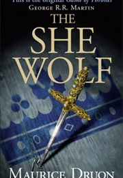 The She-Wolf of France (Maurice Druon)
