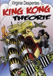 King-Kong Theory (Virginie Despentes)