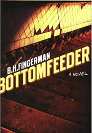 Bottomfeeder (B H Fingerman)