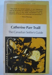The Canadian Settler's Guide (Catharine Parr Traill)