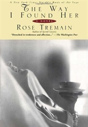 The Way I Found Her (Rose Tremain)