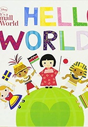 Disney It's a Small World Hello, World! (Disney Group Book)
