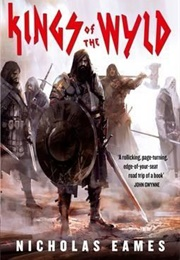 Kings of the Wyld : The Band, Book One (Nicholas Eames)