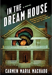 In the Dream House (Carmen Maria Machado)