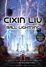 Ball Lightning (Cixin Liu)