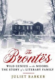 The Brontes, Wild Genius on the Moor: The Story of a Literary Family (Juliet Barker)